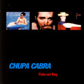 Chupa Cabra - Flake-Out King (ep)